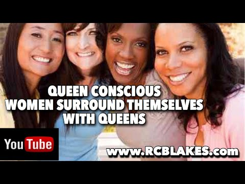 QUEEN- CONSCIOUS WOMEN SURROUND THEMSELVES WITH QUEEN CONSCIOUS FRIENDS- CHAPTER 8 in Queenology