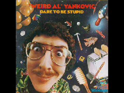"""Weird Al"" Yankovic: Dare To Be Stupid - One More Minute"