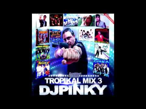 Dj Pinky - Mix  Tropikal 3  By DjChipyMix