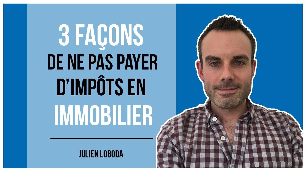 Ne Pas Payer D Impots En Immobilier 3 Solutions Sures