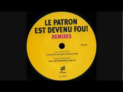 Super Discount - Le Patron Est Devenu Fou! (Two Lone Swordsmen Dub Mix)