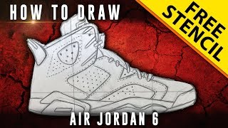 How To Draw: Air Jordan 6 w/ Downloadable Stencil