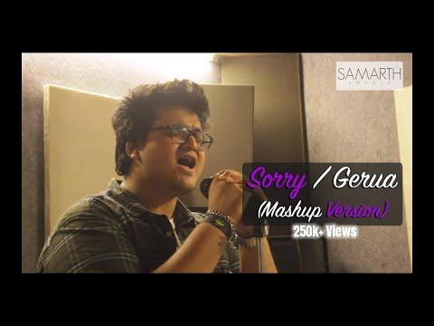 SORRY / GERUA (Mashup)   SAMARTH SWARUP   Justin Bieber, KHS x Arijit Singh