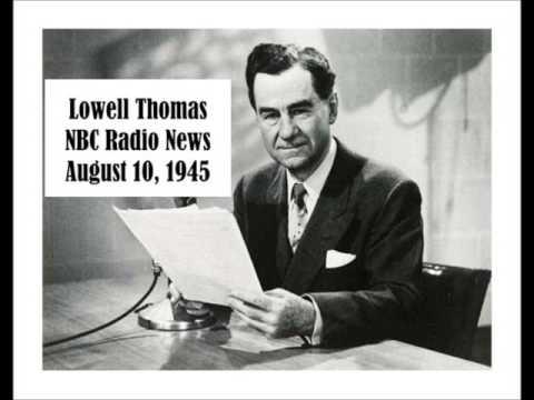 LOWELL THOMAS, NBC RADIO , AUG 10, 1945