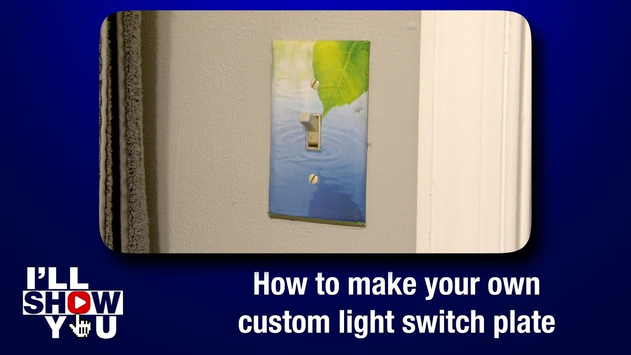 How To Make Your Own Custom Light Switch Plate Youtube