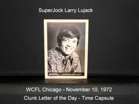 "Larry Lujack - WCFL, Chicago Clunk Letter of the Day ""Time Capsule"".flv"
