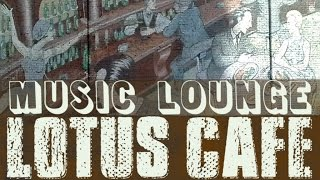 Lotus Café - Relaxing Jazz Lounge