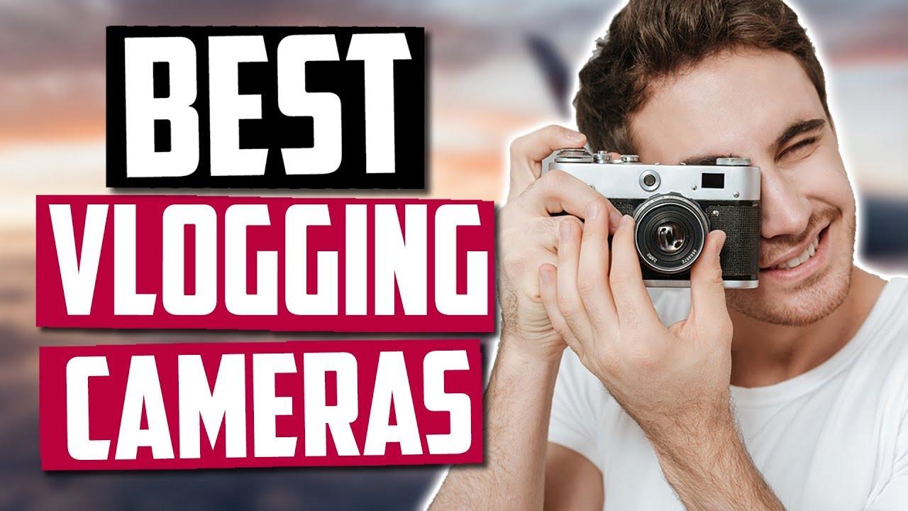 Best Vlogging Camera 2020.Best Vlogging Cameras In 2020 Top 5 Picks