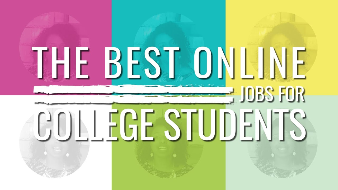 the best online jobs for college students the best online jobs for college students