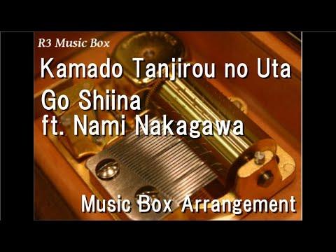 """Kamado Tanjirou no UtaGo Shiina ft Nami Nakagawa  Box """"Demon Slayer: Kimetsu no Yaiba"""" ED"""