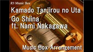 """Kamado Tanjirou no Uta/Go Shiina ft. Nami Nakagawa [Music Box] (""""Demon Slayer: Kimetsu no Yaiba"""" ED)"""