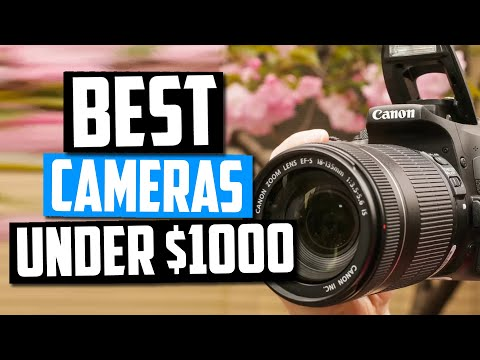 Best Cameras Under $1000 In 2020 - Top 5 Picks & Things To Know Before Buying