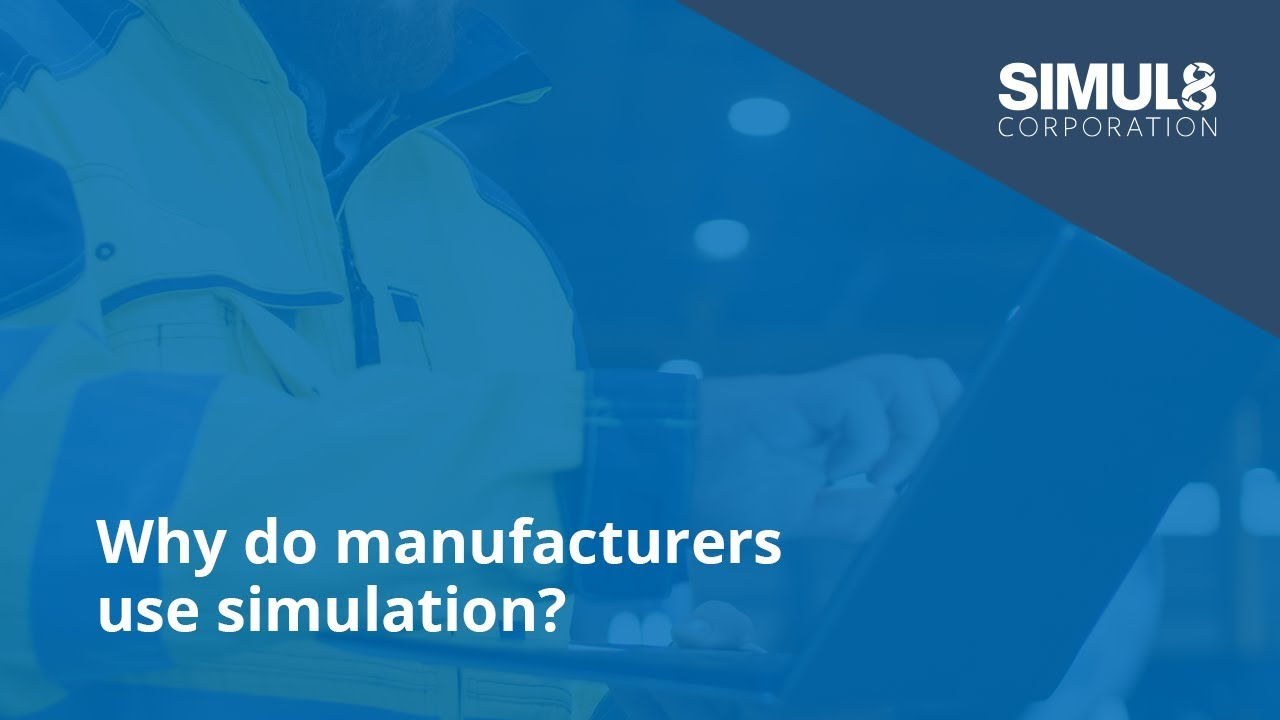 Manufacturing Simulation Software for Process Improvement