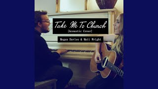 Play Take Me To Church (Acoustic Cover) (feat. Matt Wright)