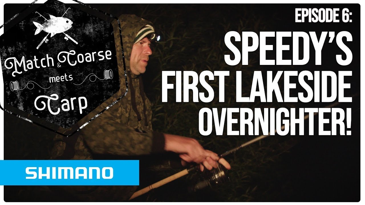 Match n Coarse meets Carp - EP6/ Nick Speed's first lakeside overnighter