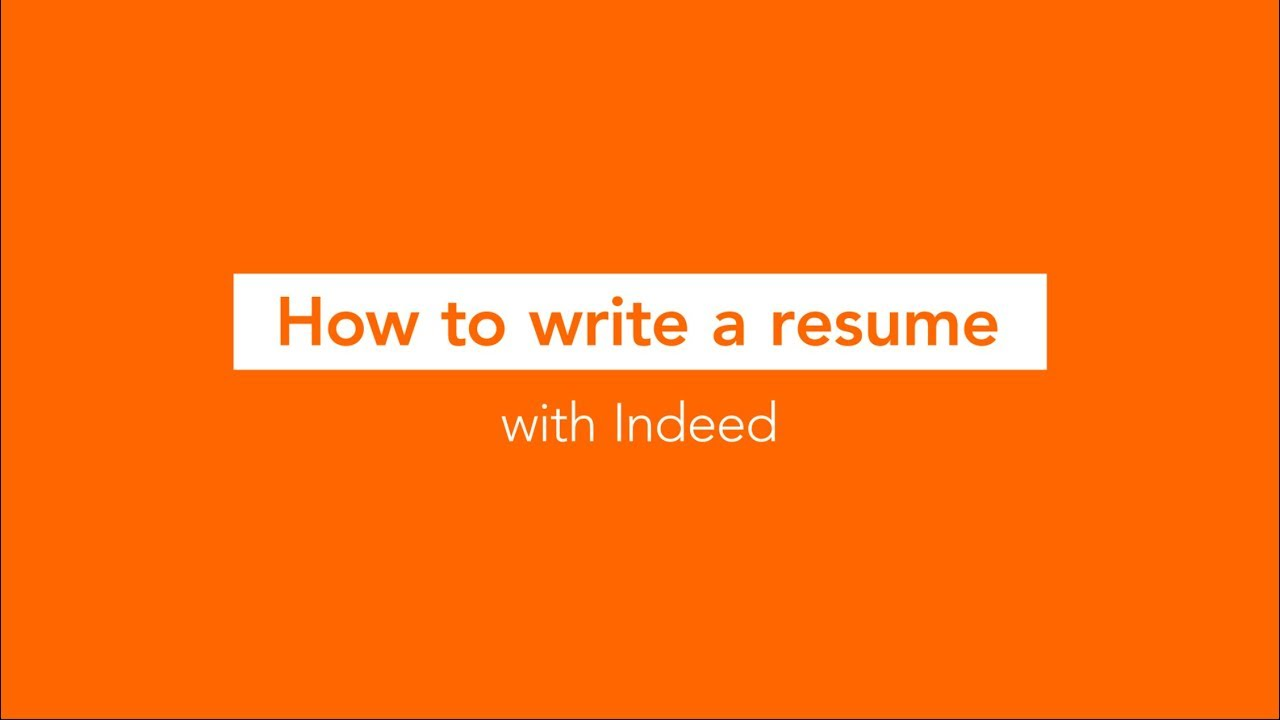 How To Write A Resume With Indeed