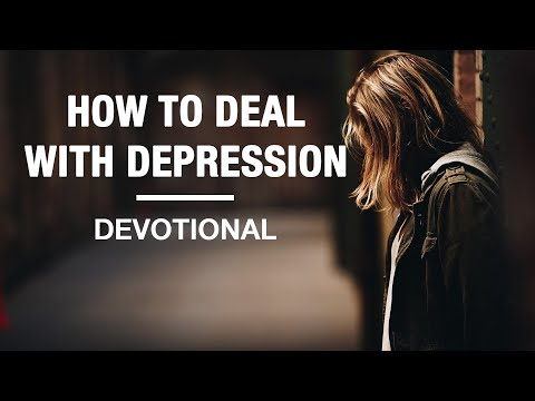 How to Deal with Depression - Devotional