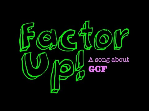 Factor Up (a song about finding greatest common factor-GCF)