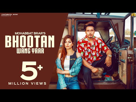 New Punjabi Songs 2018 - Bhootan Wang Yaar (Full Video) - Mohabbat Brar - Latest Punjabi Song 2018