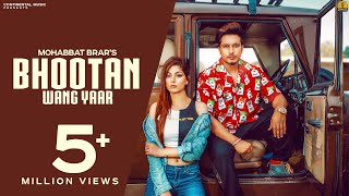 New Punjabi Songs 2018 Bhootan Wang Yaar (Full ) Mohabbat Brar Latest Punjabi Song 2018