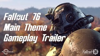Fallout 76 Main Theme Gameplay Trailer