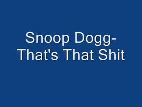 Snoop Dogg- That's That Shit