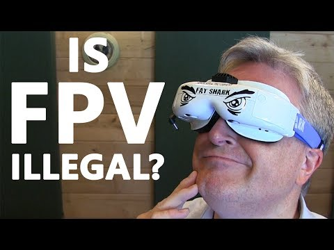 KEN HERON - Are FPV Goggles ILLEGAL?