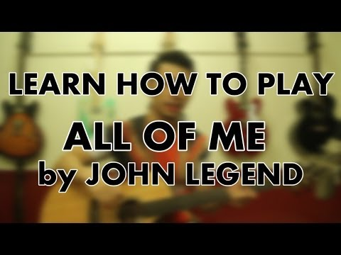 How To Play - All Of Me - John Legend (EASY guitar tutorial and ...