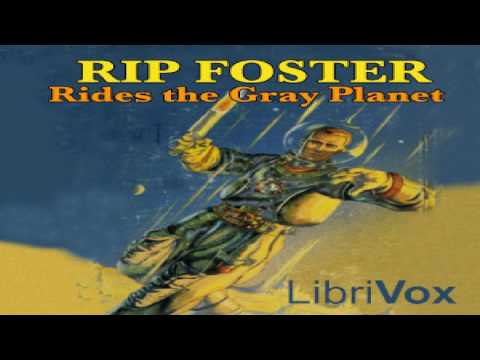 Rip Foster Rides the Gray Planet | Harold Goodwin | Action & Adventure | Speaking Book | 1/3
