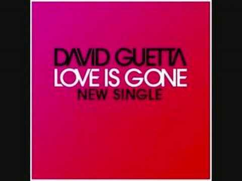 DAVID GUETTA-LOVE IS GONE ( VERSION ORIGINAL )
