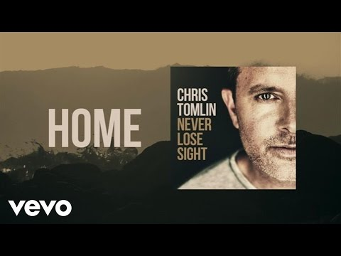 Chris Tomlin  Home Lyric