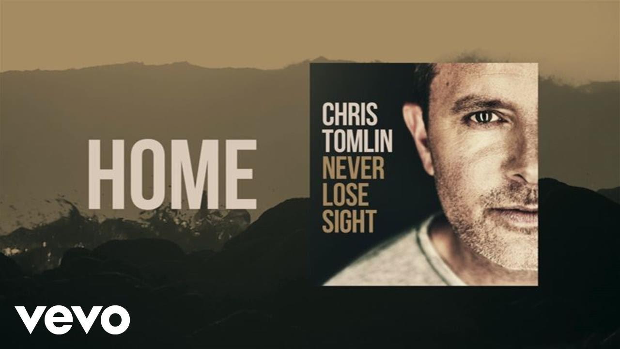 Chris Tomlin - Home (Lyric Video) - YouTube