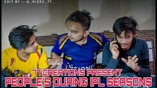   Vivo IPL -2019   Types Of People's During IPL season   77 Creation: Team 77   comedy  