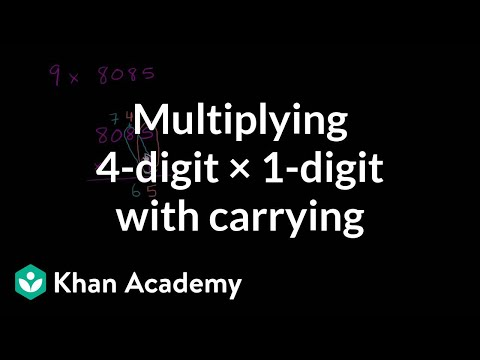 Multiplying: 4 digits times 1 digit (with carrying) | Arithmetic | Khan Academy