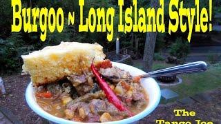 Burgoo ~ Long Island Style!