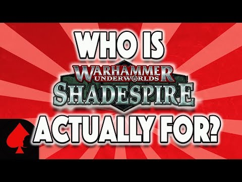 Who is Warhammer Underworlds Shadespire Actually For? - The Daily Show - Friday 28th July 2017