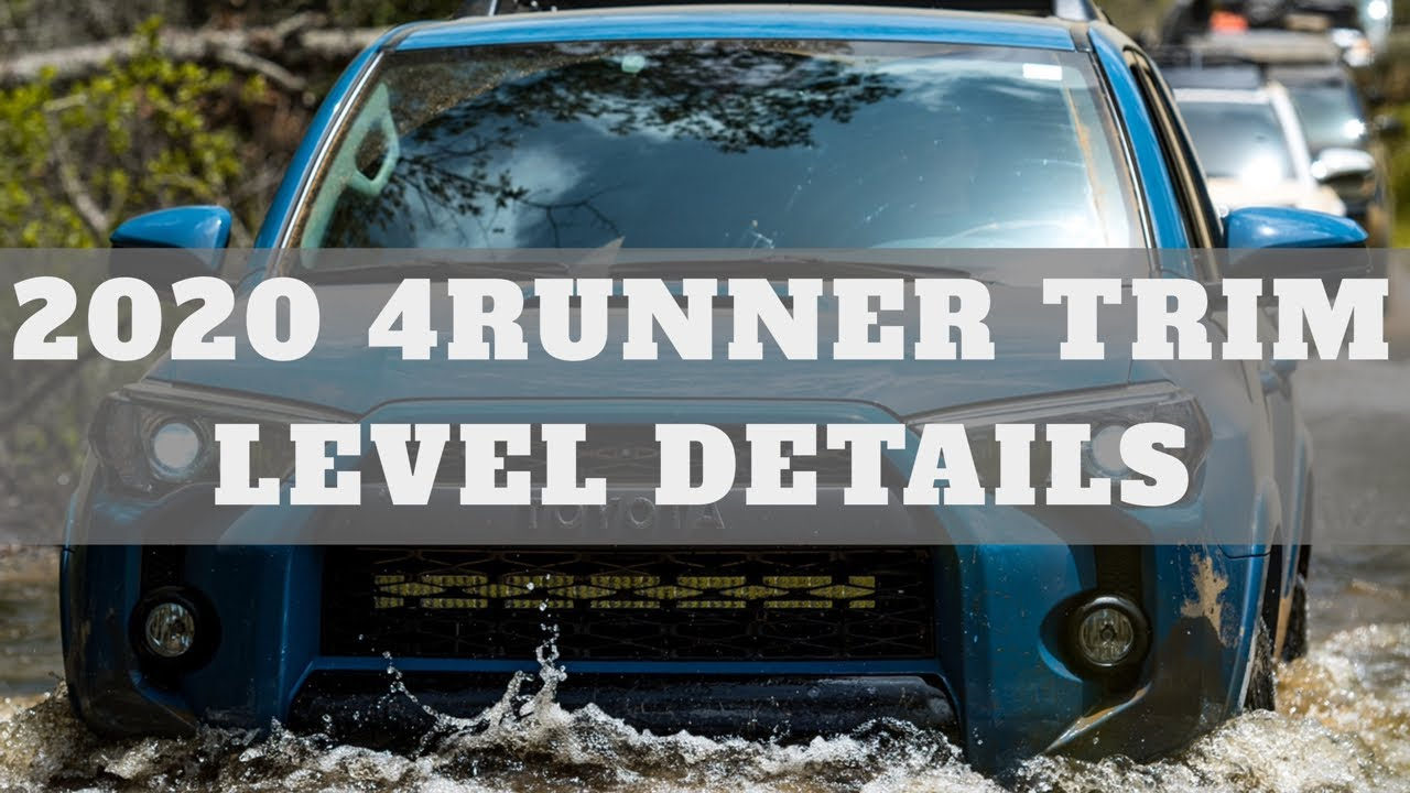 OFFICIAL 2020 4Runner Trim Level Details - What has What??