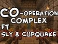 Minecraft | Co-Operation Complex | Ft Sly and Cupquake | Ep.1