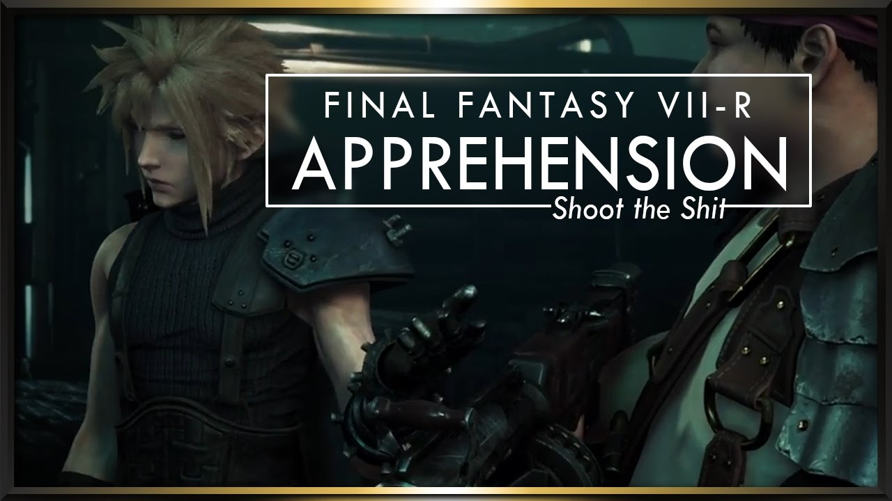 [Shoot the Shit] Final Fantasy VII-Remake: Apprehension (feat. MrClemps)