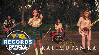 Kalimutan Ka - Rouge [Official Music Video]