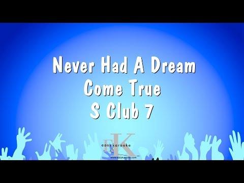 Never Had A Dream Come True - S Club 7 (Karaoke Version)