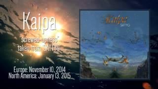 KAIPA - Screwed-upness (Lyric Video)