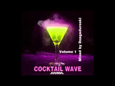 Cocktail Wave Sounds by DeeJay Dzaga Vol 1