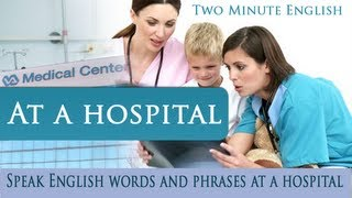 At a hospital - Speak English words and phrases at a hospital