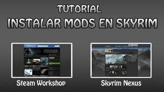 Skyrim - Mejores Mods - Como Instalar MODS en Skyrim - Tutorial: Steam Workshop y Skyrim Nexus