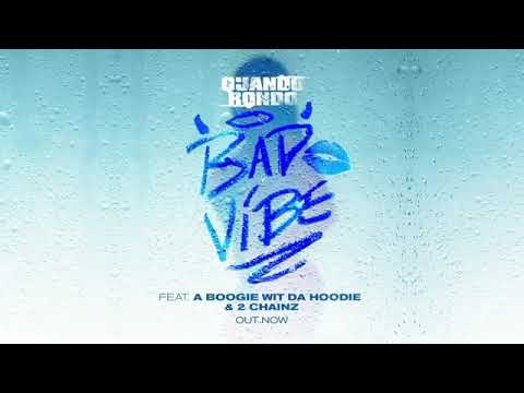 Quando Rondo – Bad Vibe Ft 2 Chainz & A Boogie Wit Da Hoodie