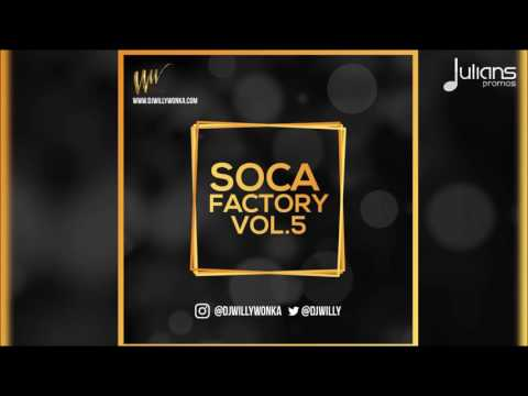 "DJ Willy Wonka Presents SOCA FACTORY VOL. 5 ""2017 Soca Mix"""