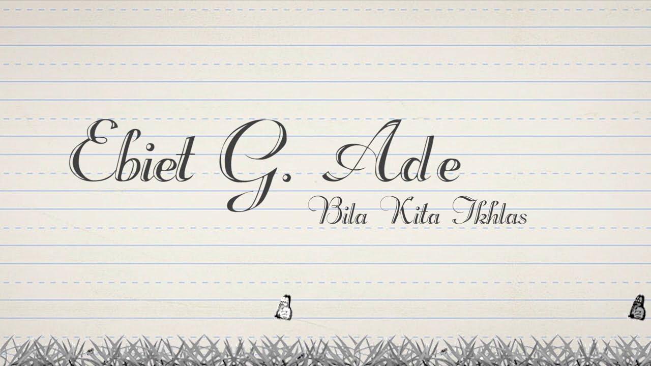Ebiet G. Ade - Bila Kita Ikhlas (Official Lyric Video)
