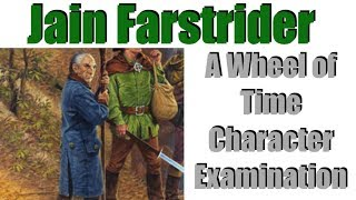 Jain Farstrider: A Wheel of Time Character Examination
