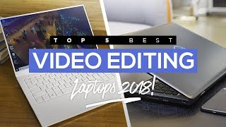 Top 5 Best Video Editing Laptops To Buy In 2018!